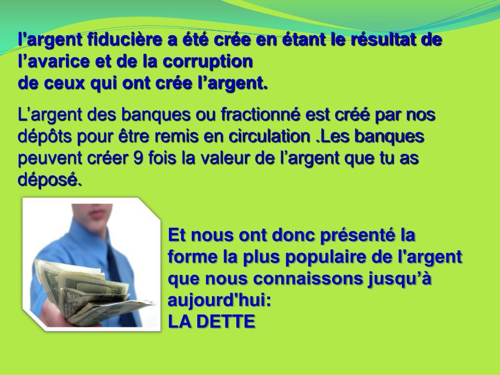 l'argent fiducière a été crée en étant le résultat de l'avarice et de la corruption