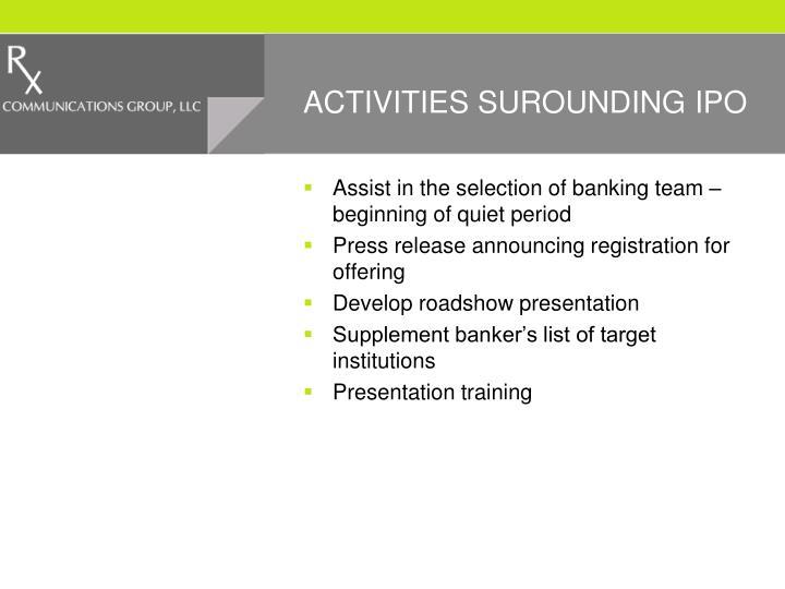 ACTIVITIES SUROUNDING IPO