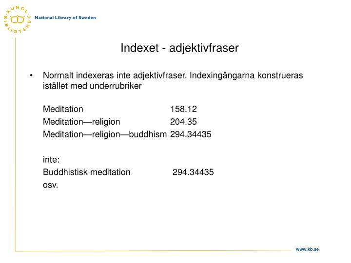 Indexet - adjektivfraser