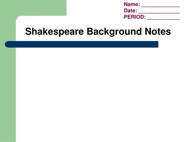Shakespeare background notes