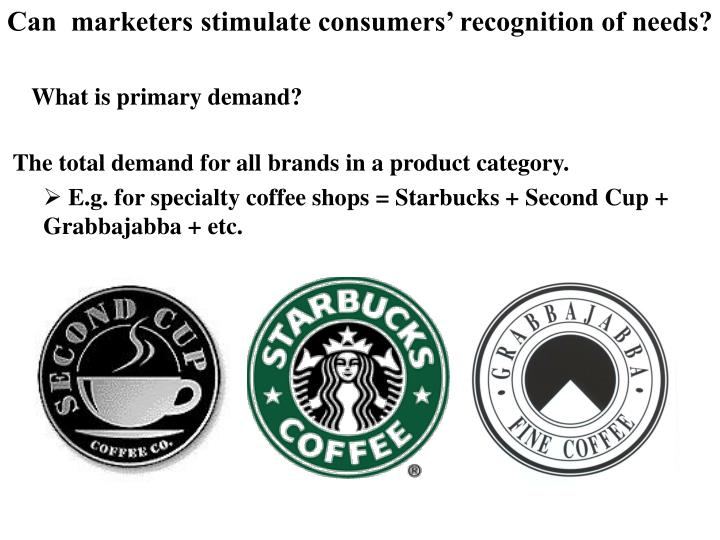 Can  marketers stimulate consumers' recognition of needs?