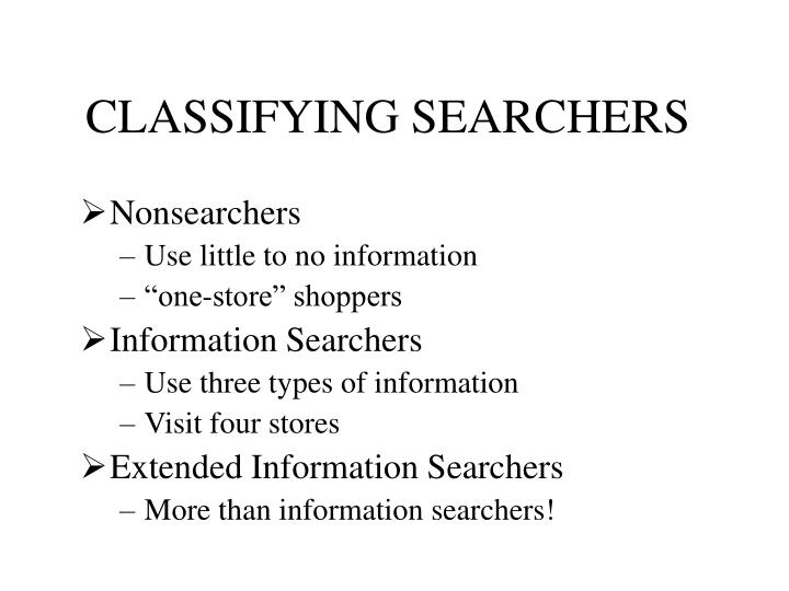 CLASSIFYING SEARCHERS
