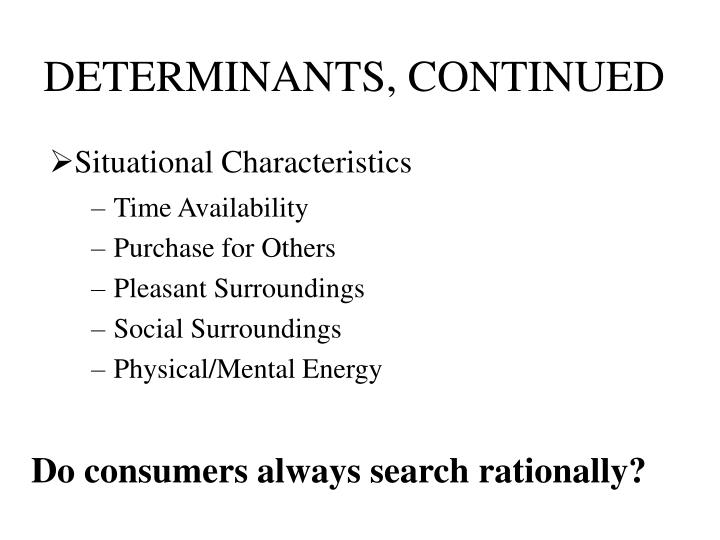 DETERMINANTS, CONTINUED