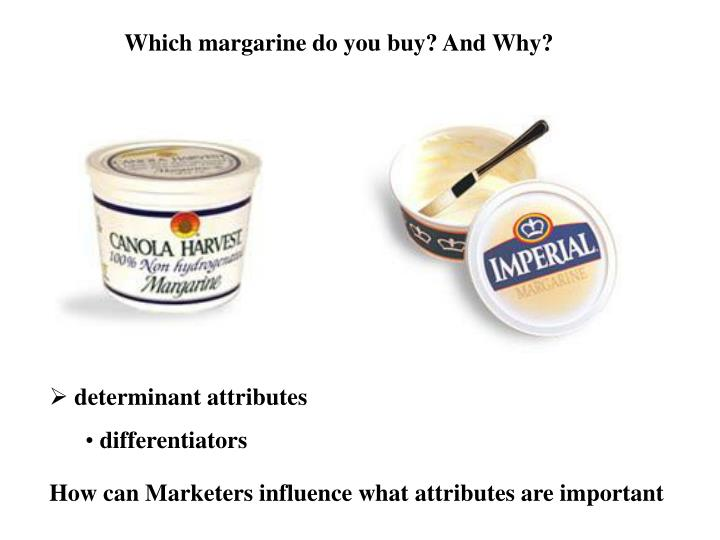 Which margarine do you buy? And Why?