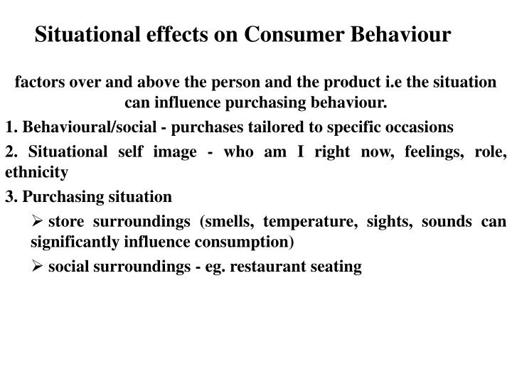 Situational effects on Consumer Behaviour
