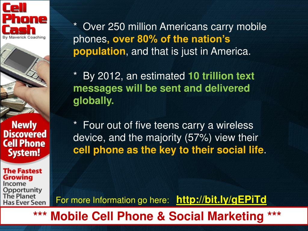 *  Over 250 million Americans carry mobile phones