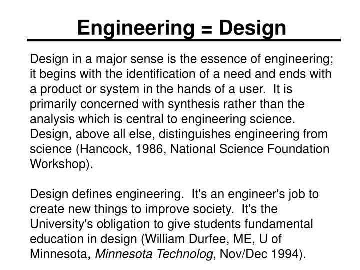 Engineering = Design