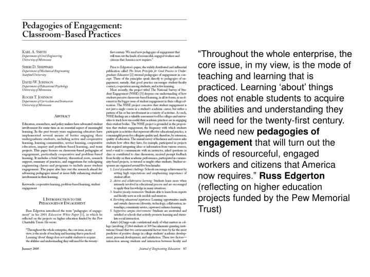 """Throughout the whole enterprise, the core issue, in my view, is the mode of teaching and learning that is practiced. Learning 'about' things does not enable students to acquire the abilities and understanding they will need for the twenty-first century. We need new"