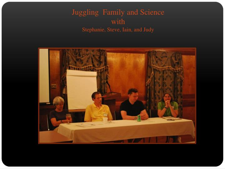 Juggling  Family and Science