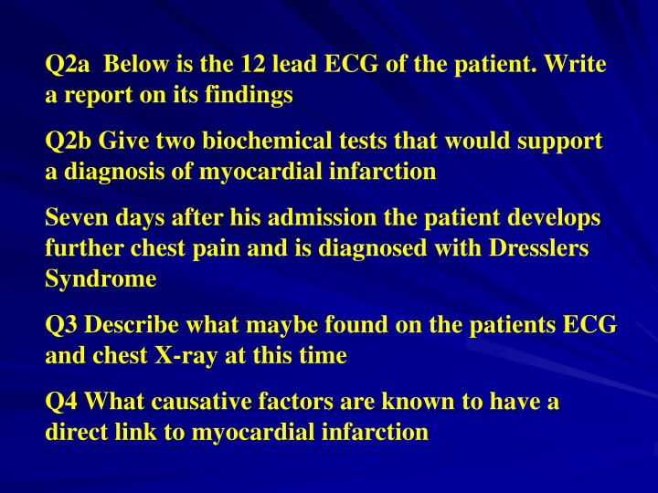 Q2a  Below is the 12 lead ECG of the patient. Write a report on its findings