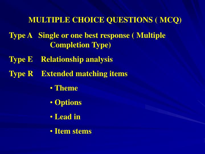 MULTIPLE CHOICE QUESTIONS ( MCQ)