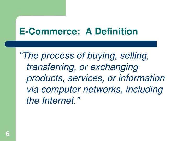 E-Commerce:  A Definition