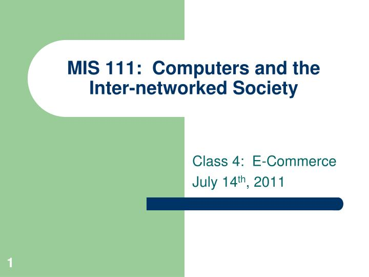 Mis 111 computers and the inter networked society