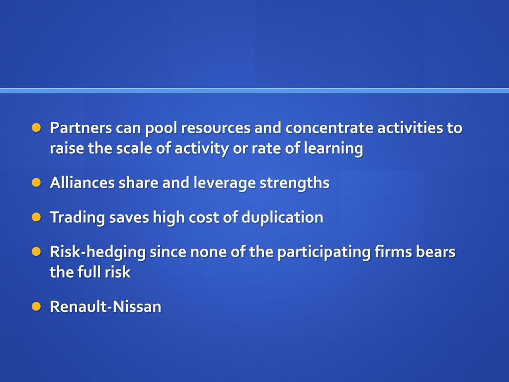 Partners can pool resources and concentrate activities to raise the scale of activity or rate of learning