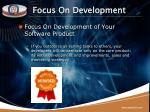 focus on development