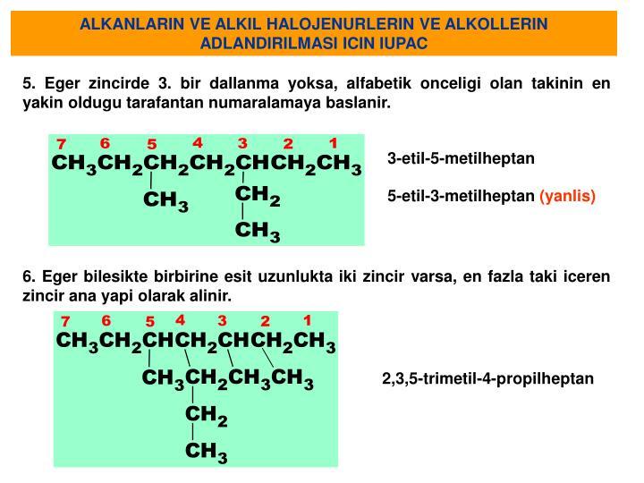 ALKANLARIN VE ALKIL HALOJENURLERIN VE ALKOLLERIN ADLANDIRILMASI ICIN IUPAC