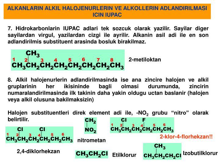 ALKANLARIN ALKIL HALOJENURLERIN VE ALKOLLERIN ADLANDIRILMASI ICIN IUPAC
