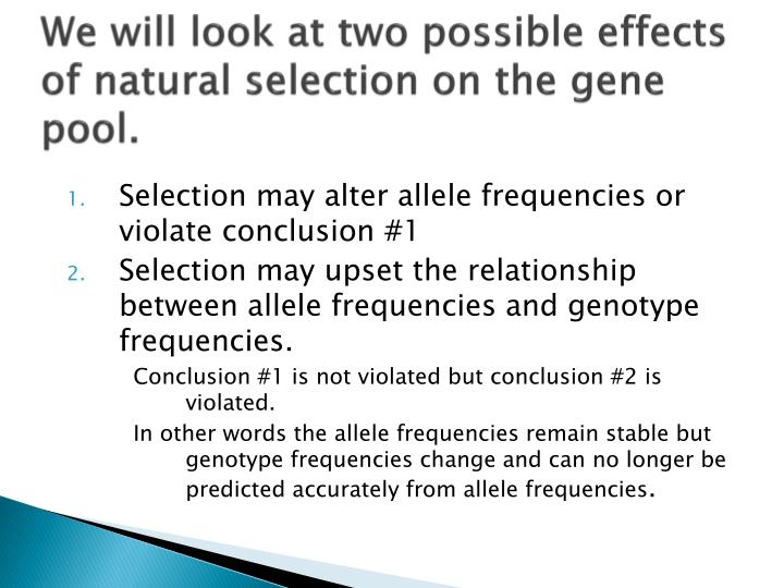 We will look at two possible effects of natural selection on the gene