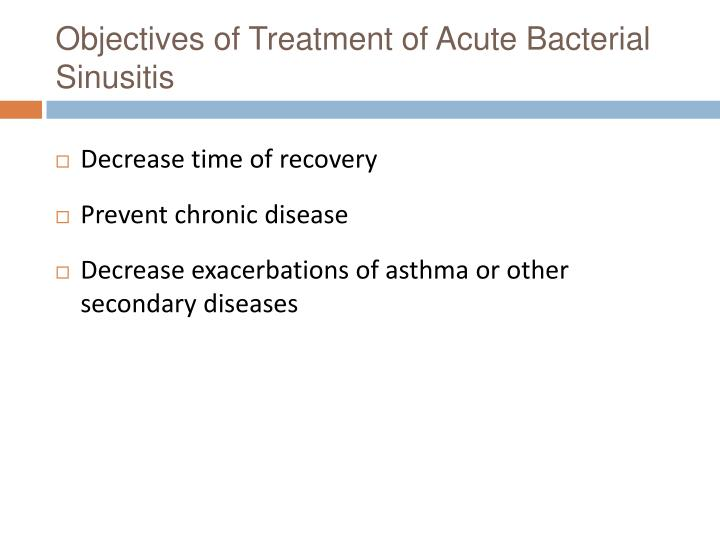 Objectives of Treatment of Acute Bacterial Sinusitis