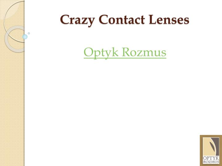 Crazy contact lenses
