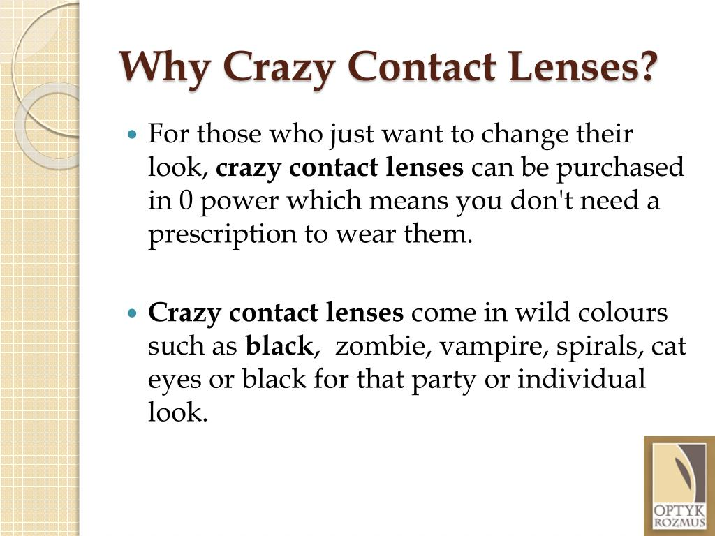 Why Crazy Contact Lenses?