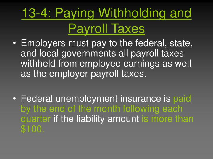 13-4: Paying Withholding and Payroll Taxes