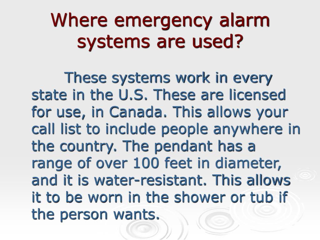 Where emergency alarm  systems are used?