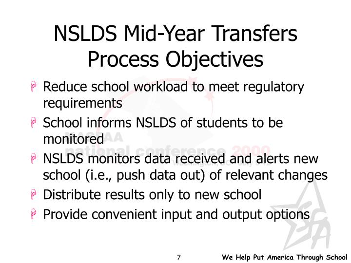 NSLDS Mid-Year Transfers Process Objectives