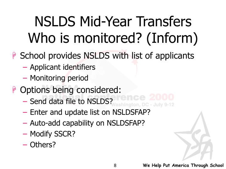 NSLDS Mid-Year Transfers Who is monitored? (Inform)