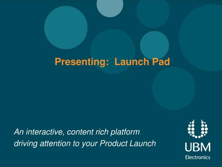 Presenting launch pad