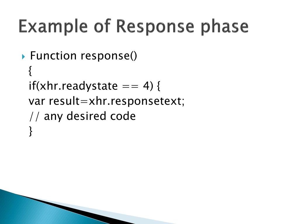 Example of Response phase