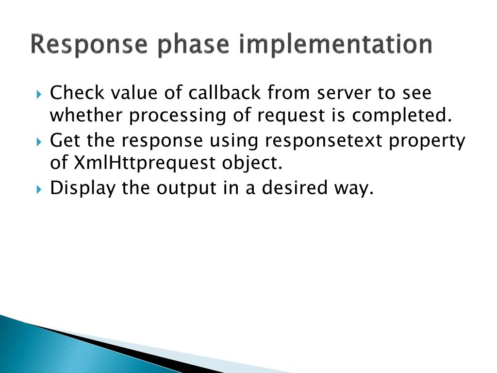 Response phase implementation