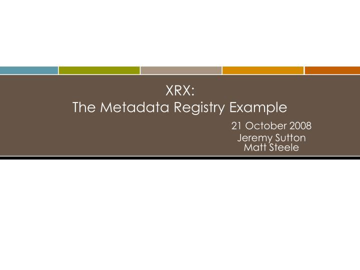 Xrx the metadata registry example