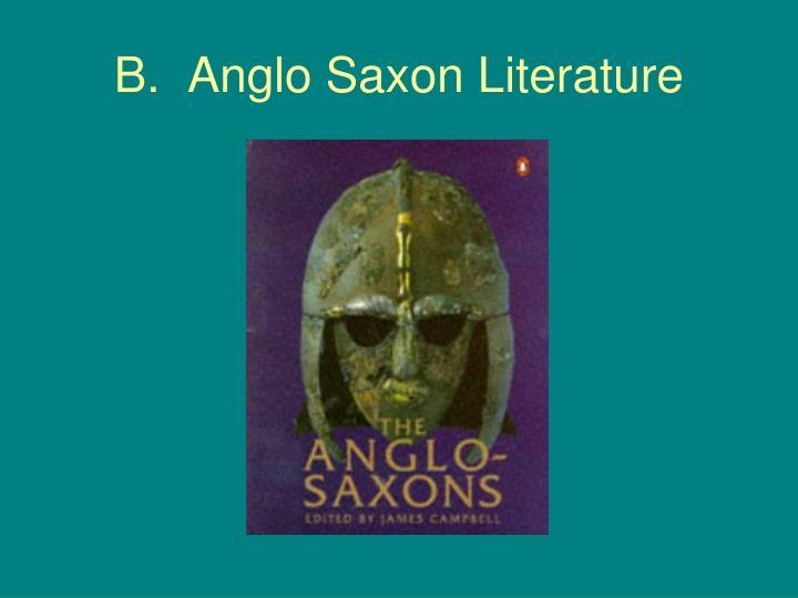 B.  Anglo Saxon Literature