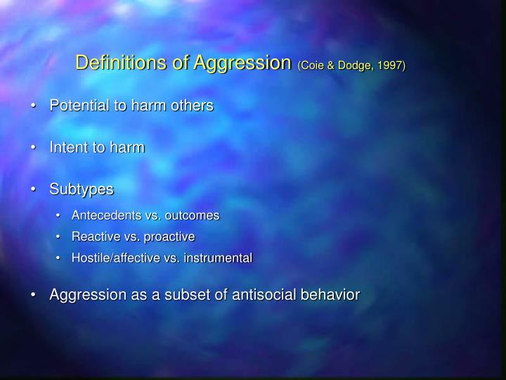 Definitions of aggression coie dodge 1997