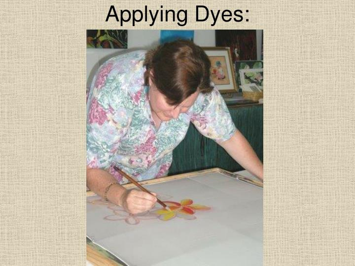 Applying Dyes: