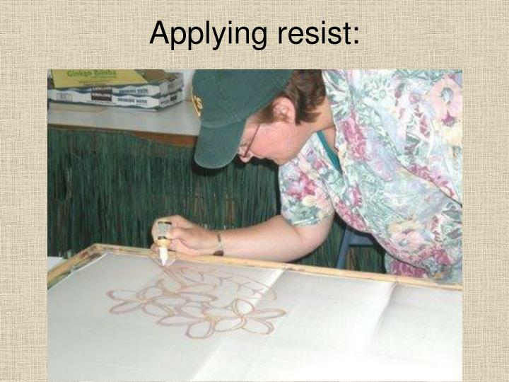 Applying resist: