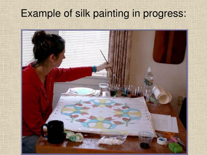 Example of silk painting in progress: