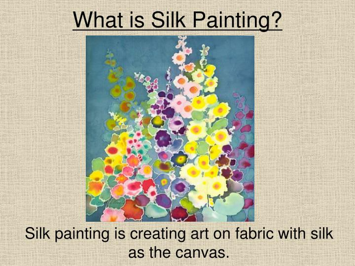 What is Silk Painting?