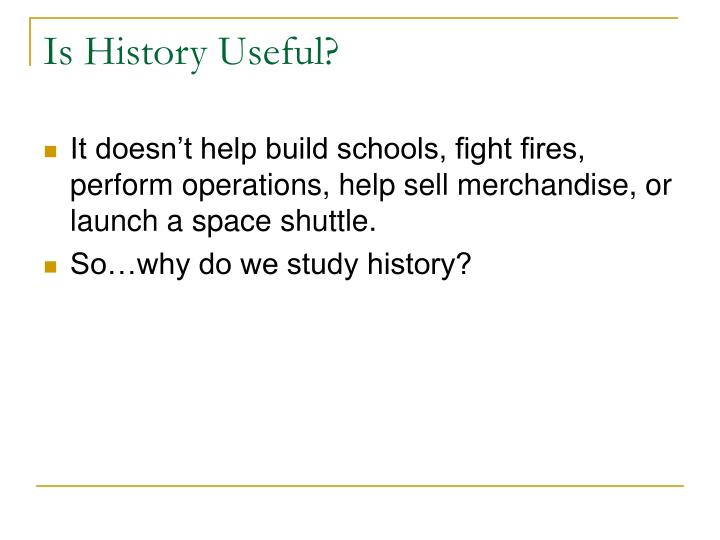 Is history useful