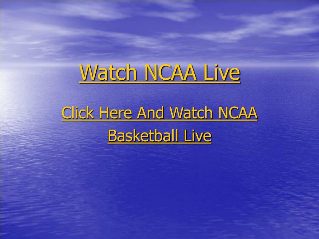 Watch NCAA Live