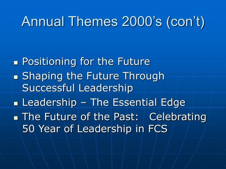 Annual Themes 2000's (con't)
