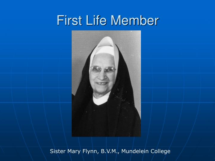 First Life Member