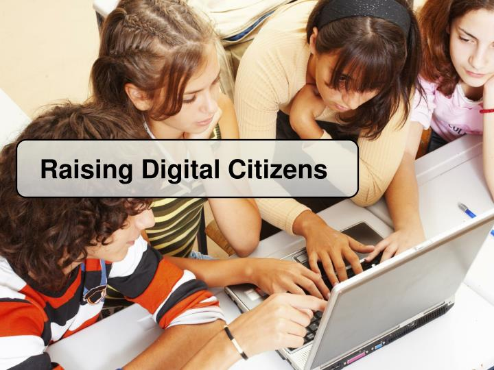 Raising Digital Citizens