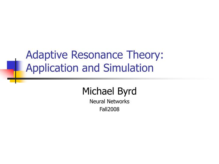 Adaptive resonance theory application and simulation