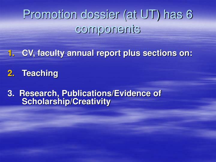 Promotion dossier (at UT) has 6 components