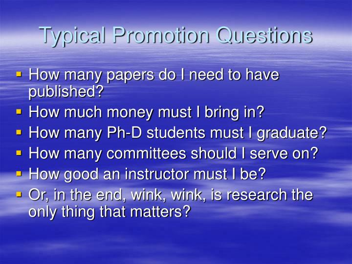 Typical promotion questions