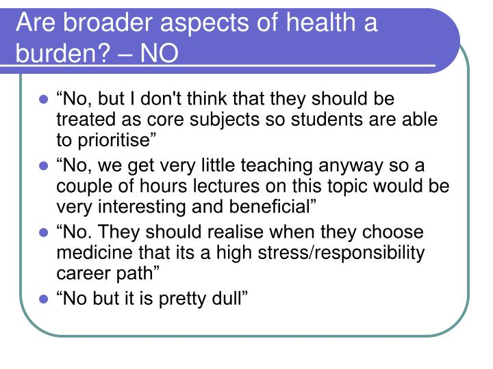 Are broader aspects of health a burden? – NO