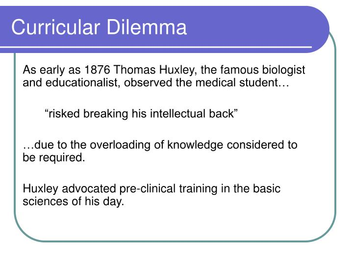 As early as 1876 Thomas Huxley, the famous biologist and educationalist, observed the medical student…
