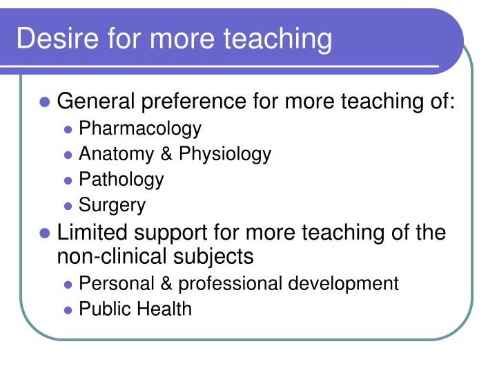 Desire for more teaching